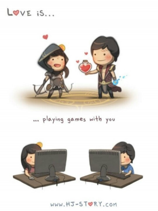 I will share all the loots and pick you up when you fall <3 That must be love.
