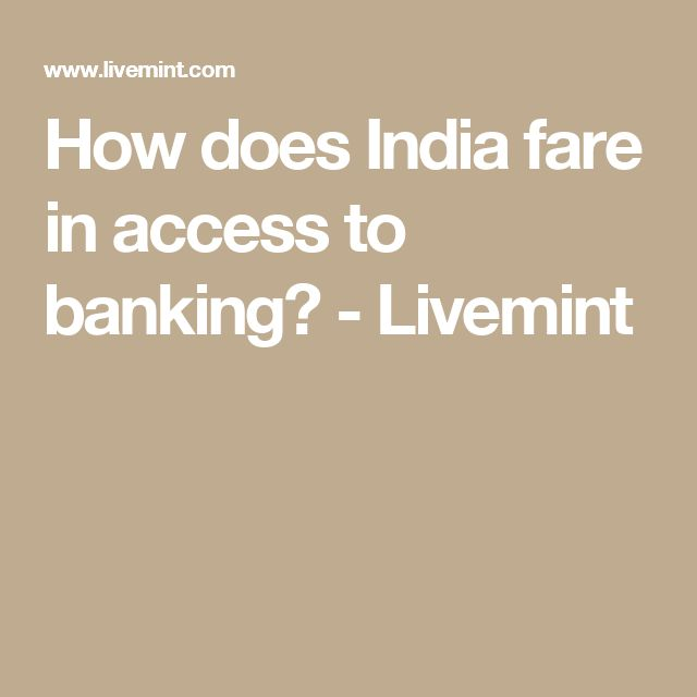 How does India fare in access to banking? - Livemint