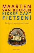 Maarten van Buuren  / Kikker gaat fietsen, of Over het leed dat leven heet  Autobiografie van een Nederlandse wetenschapper die in een depressie raakt en daar weer uitkomt, onder meer door veel te fietsen.