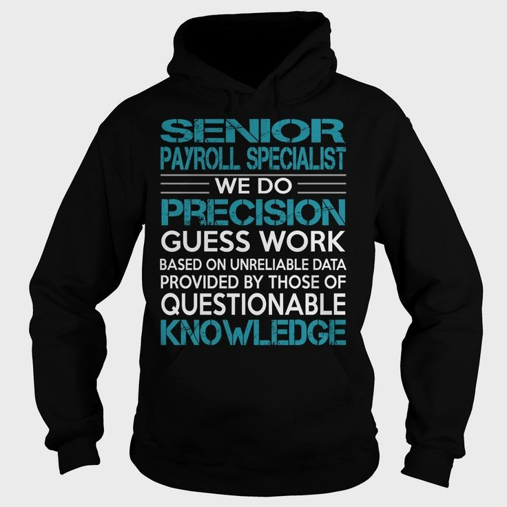 Awesome Tee For Senior #Payroll Specialist, Order HERE ==> https://www.sunfrog.com/LifeStyle/97173256-100461825.html?54007, Please tag & share with your friends who would love it, easy sewing, carpenter clothes, woodworker projects #goat #entertainment #food  #payroll specialist human resources, payroll specialist funny, payroll specialist resume, payroll specialist business  #chemistry #rottweiler #family #gym #fitnessmodel #athletic #beachgirl #hardbodies #workout #bodybuilding