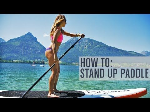 How To Stand Up Paddle Board - Wolfgangsee / Runstastic Fitness - June 2014