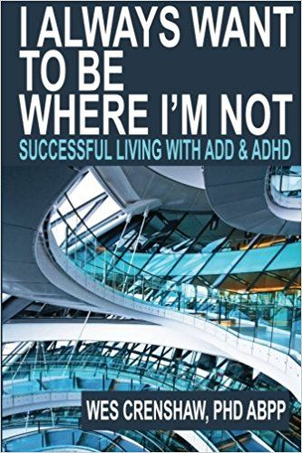 Wes Crenshaw PhD: Thirteen principles for successful living with ADD and ADHD $8 Kindle, $12 paperback