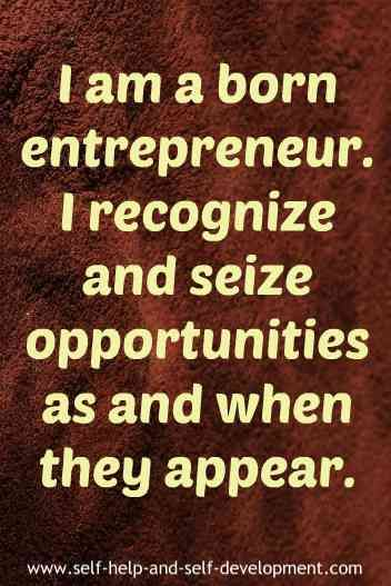 Career affirmation for being an entrepreneur and seizing whatever opportunities that are available.