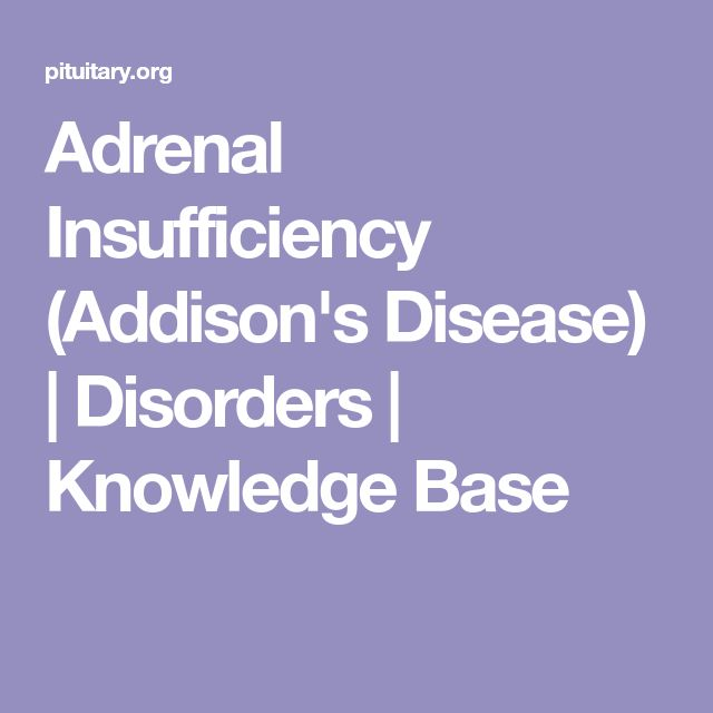 Adrenal Insufficiency (Addison's Disease) | Disorders | Knowledge Base