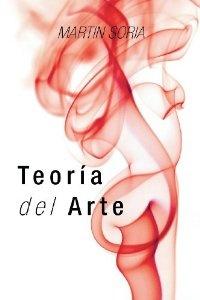 http://www.amazon.com/TEORIA-DEL-ARTE-Spanish-Edition/dp/1463352689/ref=sr_1_1?ie=UTF8=1364609329=8-1=teoria+del+arte+martin+soria