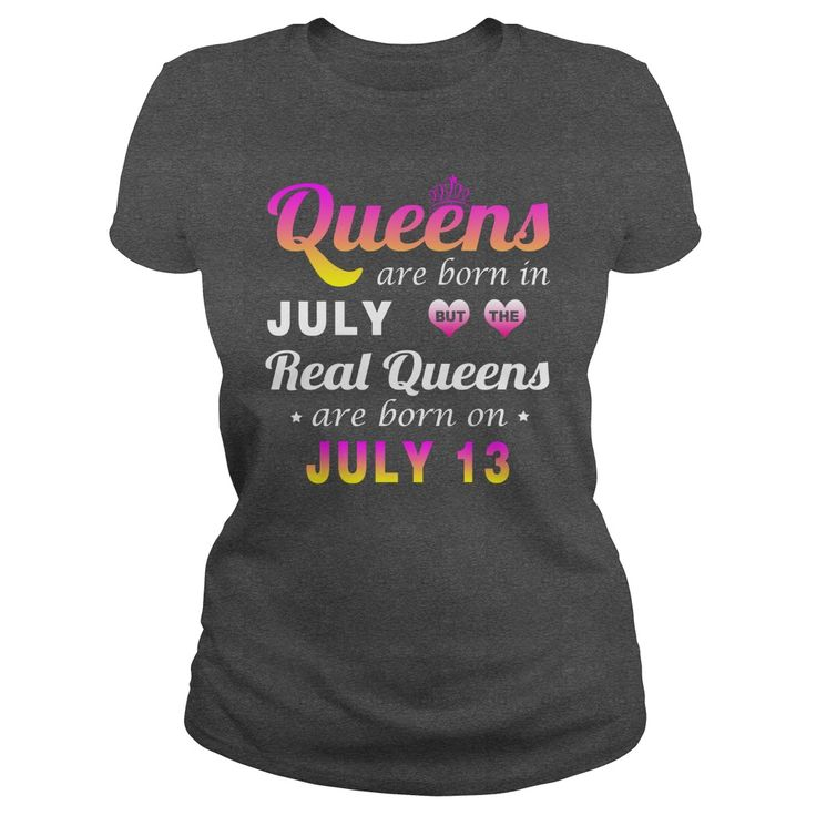 july 13 birthday Queen T-shirt,queens are Born on july 13 shirts,july 13 birthday Queen T-shirt,Birthday Queen july 13 T Shirt,queens Born july 13 shirt Hoodie Vneck Birthday