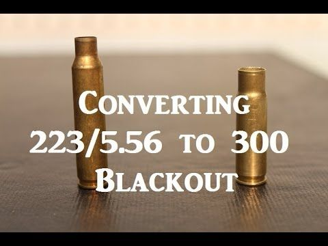 How to Convert 223 556 Brass to 300 Blackout Brass - YouTube