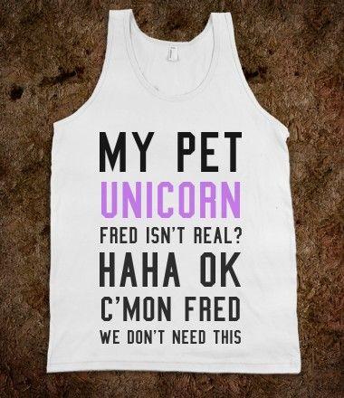 My unicorn's name isn't Fred...