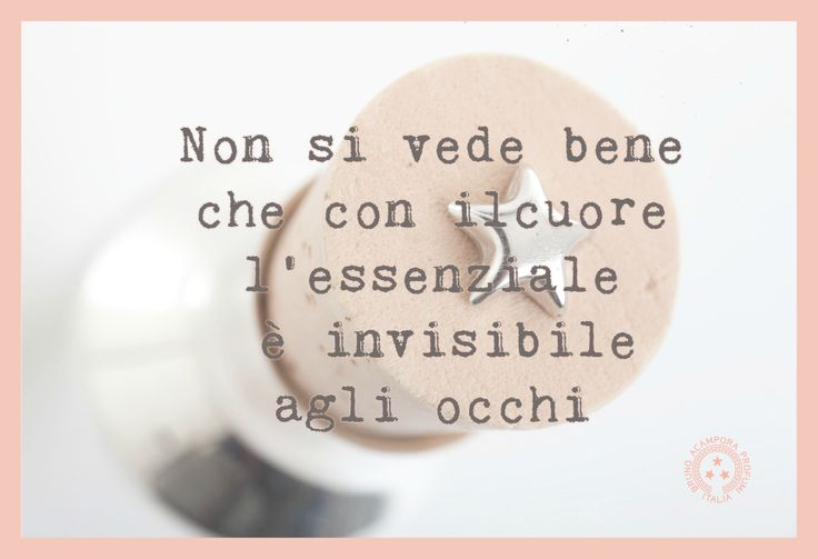 L'essenziale è invisibile agli occhi...