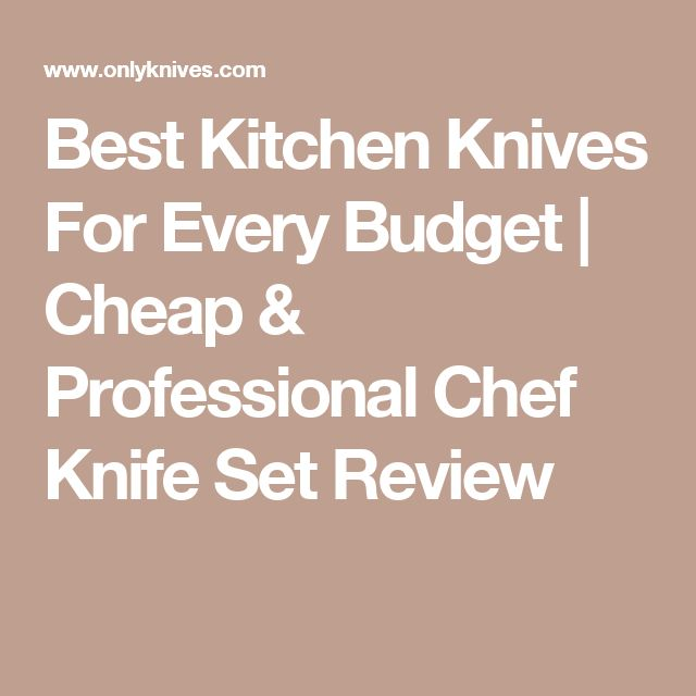 Best Kitchen Knives For Every Budget | Cheap & Professional Chef Knife Set Review
