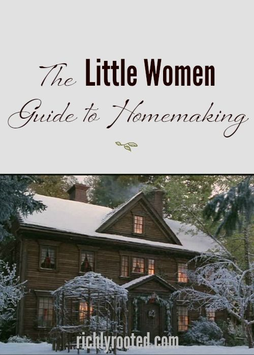 Louisa May Alcott wrote Little Women over a hundred years ago, but the novel has timeless wisdom for modern-day homemakers! Here are 5 essential lessons.