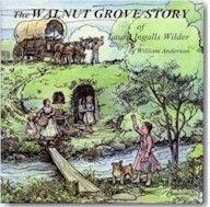 The Walnut Grove Story of Laura Ingalls Wilder, by William Anderson