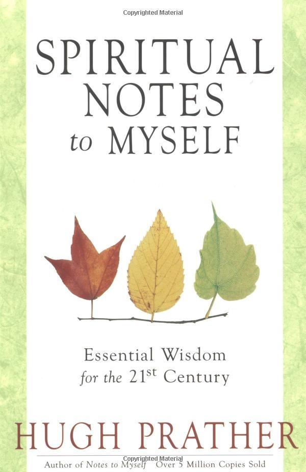 Spiritual Notes to Myself: Essential Wisdom for the 21st Century: Hugh Prather: 9781573241137: Amazon.com: Books