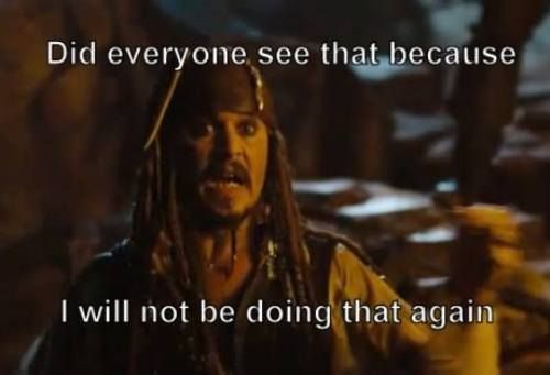 Captain Jack Sparrow, making quotes I use in daily life since forever it feels like