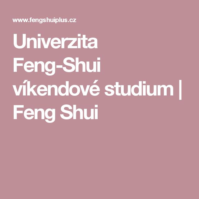 Univerzita Feng-Shui víkendové studium | Feng Shui