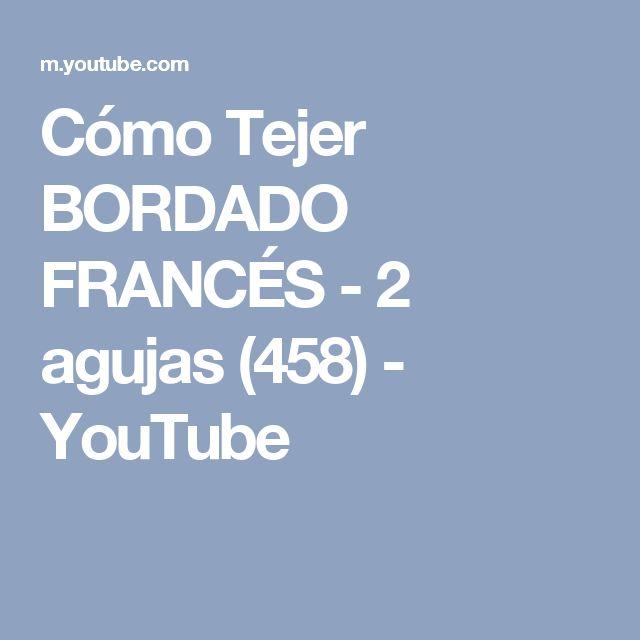 Cómo Tejer BORDADO FRANCÉS - 2 agujas (458) - YouTube