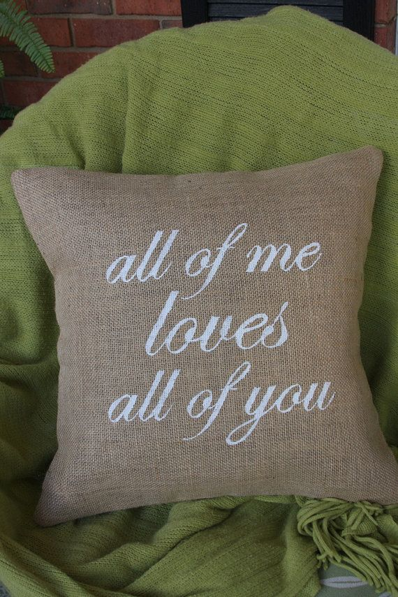 Burlap Pillow painted with the lyrics All by OgeecheeLimeDesigns
