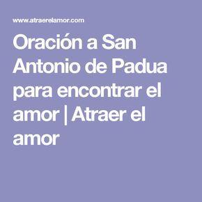 Oración a San Antonio de Padua para encontrar el amor  |  Atraer el amor