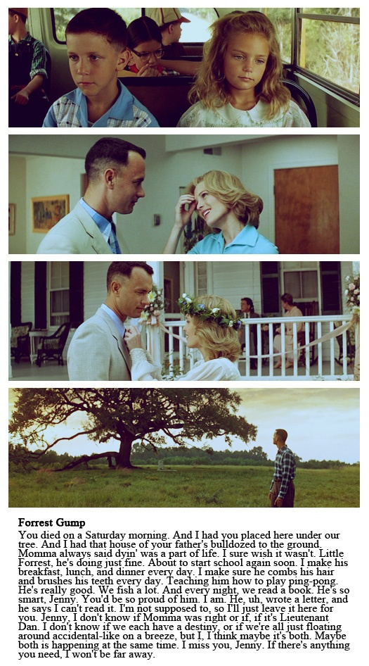 wow, i actualy teared up reading that... I love forest gump