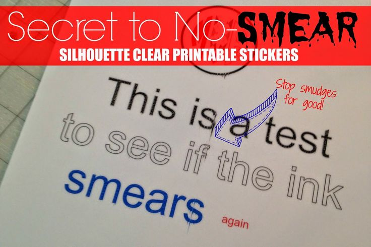 Secret to Preventing Smeared Ink on Silhouette Printable Clear Sticker Paper ~ Silhouette School