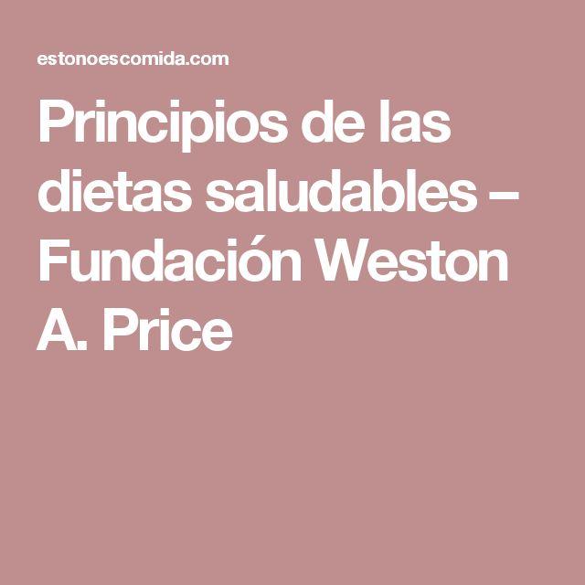 Principios de las dietas saludables – Fundación Weston A. Price
