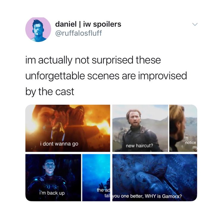 did infinity war even have a script lmfao (via ruffalosfluff on twitter)