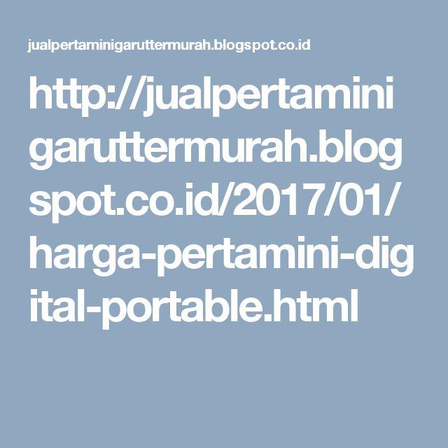 http://jualpertaminigaruttermurah.blogspot.co.id/2017/01/harga-pertamini-digital-portable.html