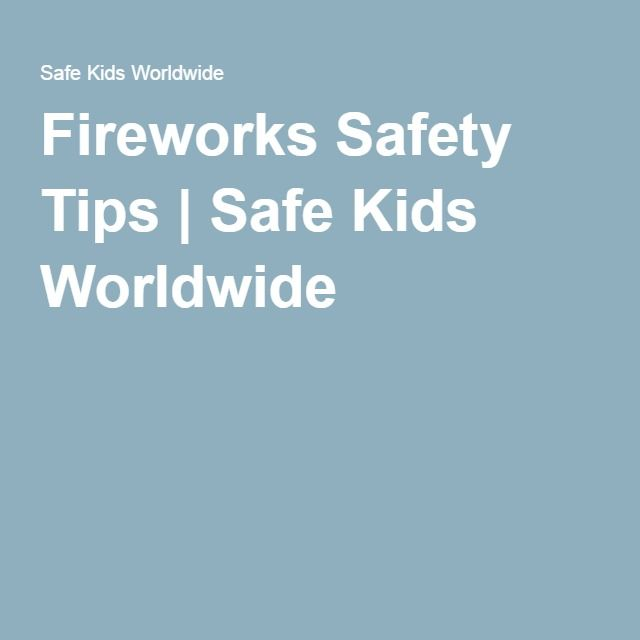 Fireworks Safety Tips | Safe Kids Worldwide