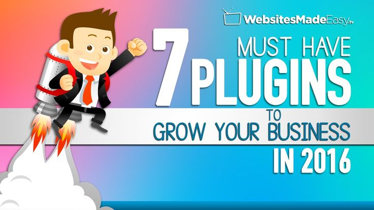 Top 7 Must Have WordPress Plugins 2016