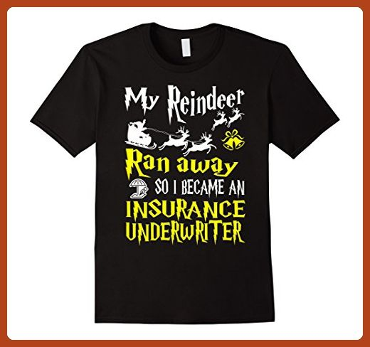 Mens My Reindeer Ran Away I Became Insurance Underwriter Tshirt Small Black - Holiday and seasonal shirts (*Partner-Link)