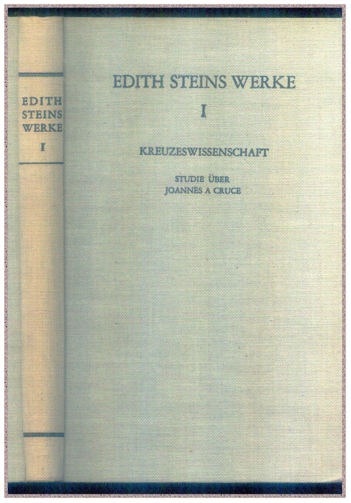 Kreuzeswissenschaft Studie über Johannes Cruce von hl. Teresia Benedicta vom Kreuz