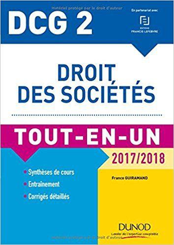 DCG 2 - Droit des sociétés 2017/2018- 10e éd. - Tout-en-Un - France Guiramand