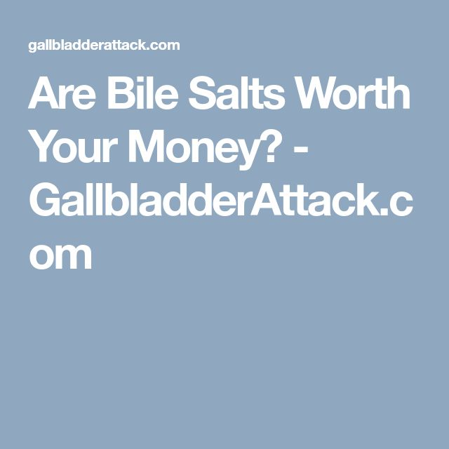 Are Bile Salts Worth Your Money? - GallbladderAttack.com