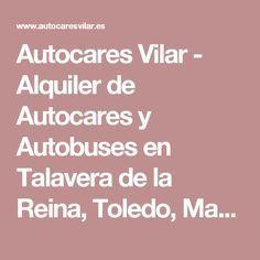 Autocares Vilar - Alquiler de Autocares y Autobuses en Talavera de la Reina, Toledo, Madrid, Caceres, Avila, ...