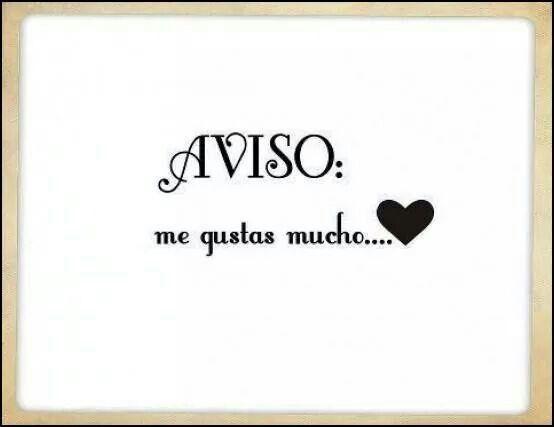 Aviso: me gustas mucho... #amor #love   Amor, Frases, Mensajes