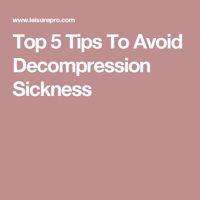 Top 5 Tips To Avoid Decompression Sickness