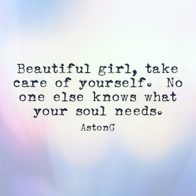 Beautiful Girl Take Care Of Yourself Happy Thoughts Quotes