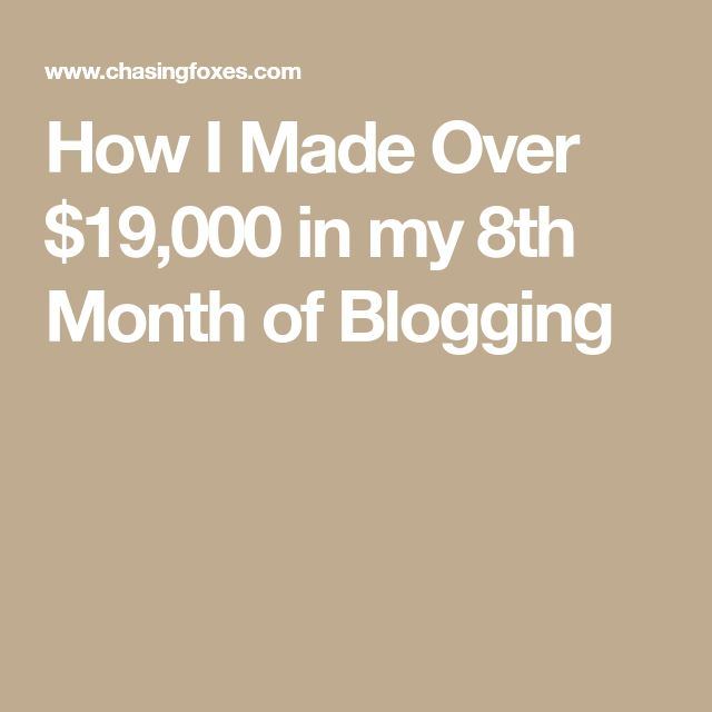How I Made Over $19,000 in my 8th Month of Blogging