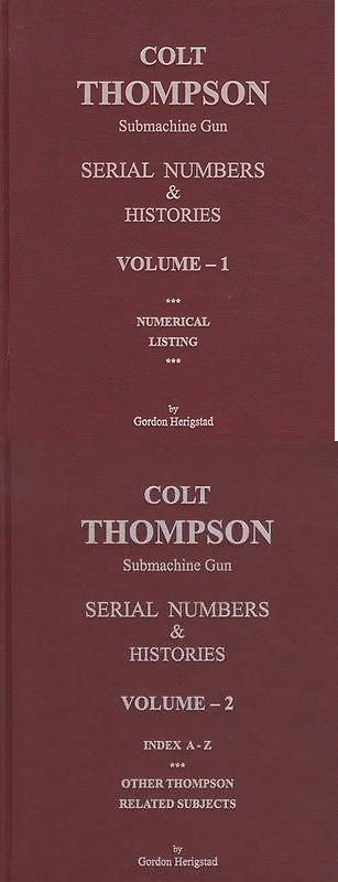 Books and Video 7304: Colt Thompson Submachine Gun Serial Numbers And Histories 2 Vol Set Reference -> BUY IT NOW ONLY: $269.95 on eBay!