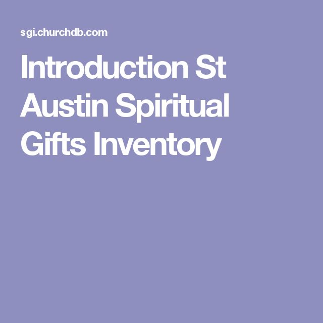 Introduction St Austin Spiritual Gifts Inventory