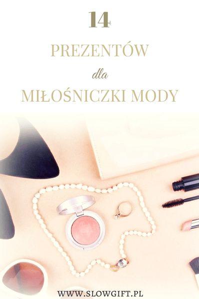 Gift ideas for fashion lovers / Stylove prezenty dla miłośniczki mody. Szczegóły po kliknięciu w zdjęcie