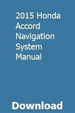 2015 Honda Accord Navigation System Manual download pdf