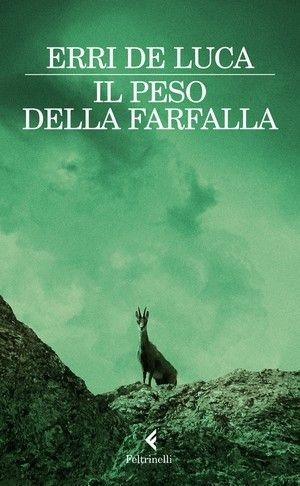 """""""Il peso della farfalla"""" Erri De Luca. Commuovente e bellissima storia che riesce a intrecciare le differenze tra due specie animali, il camoscio e l'uomo. Quali valori le accomunano e quali le distinguono...il tutto ricamato da una narrativa poetica."""
