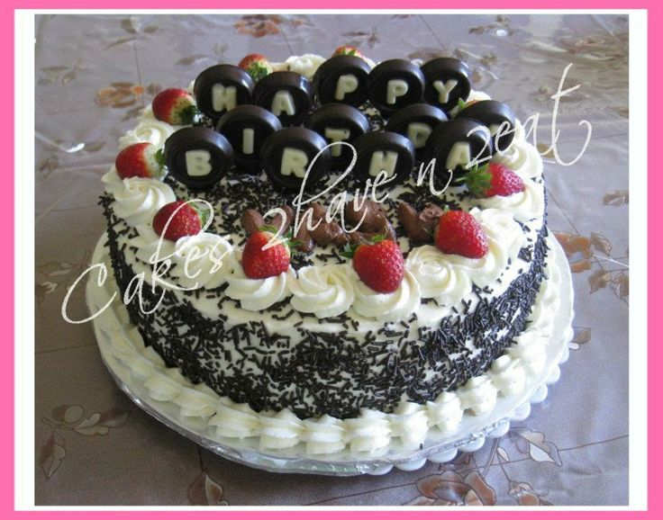 """BLACK FOREST CAKE - EVERYTHING MADE FROM SCRATCH INCLUDING THE WHIPPED CREAM BEAUTIFULLY DECORATED WITH STRAWBERRIES AND CHOCOLATE """"HAPPY BIRTHDAY"""" YUM!"""
