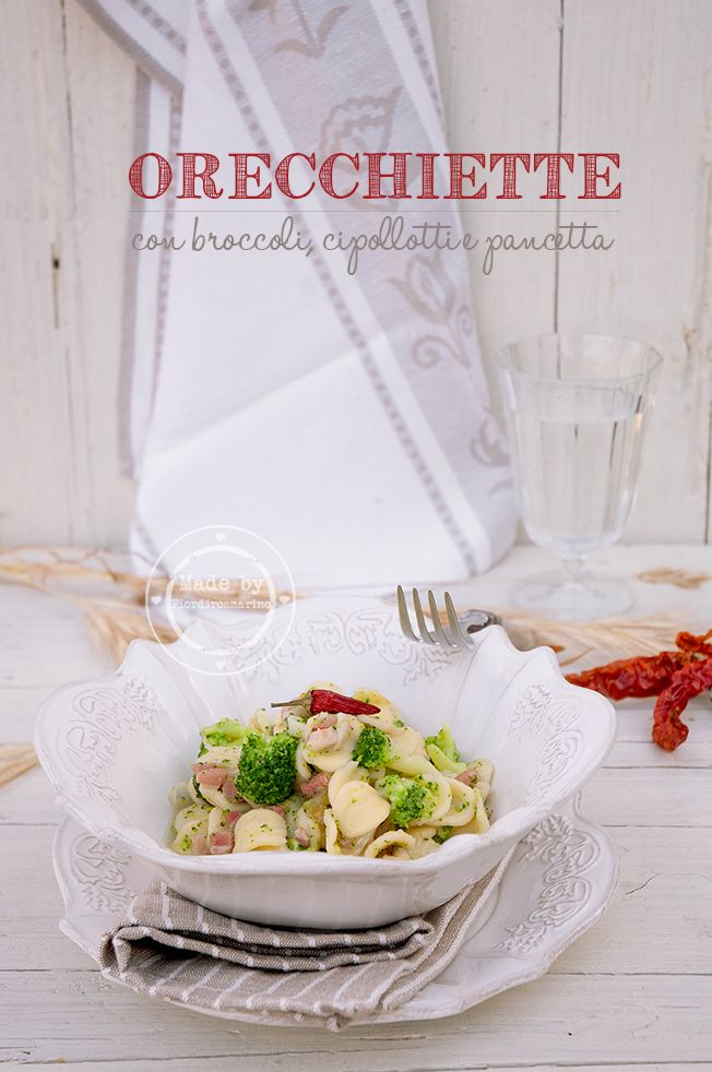 Orecchiette con broccoli, cipollotti e pancetta by Fiordirosmarino