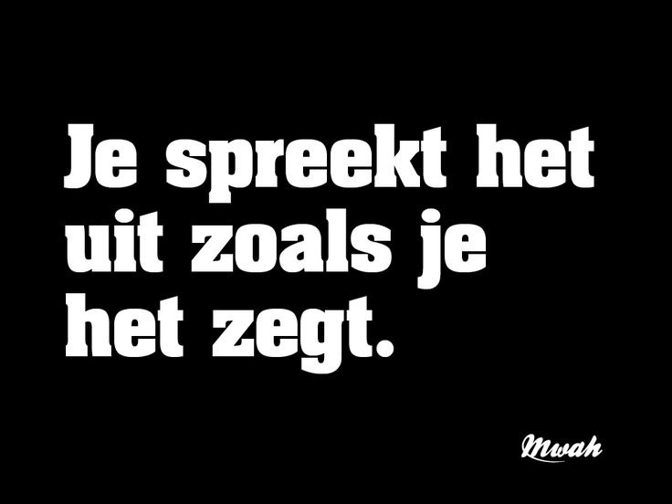 #Spreken #zeggen #quotes #spreuken #mwah