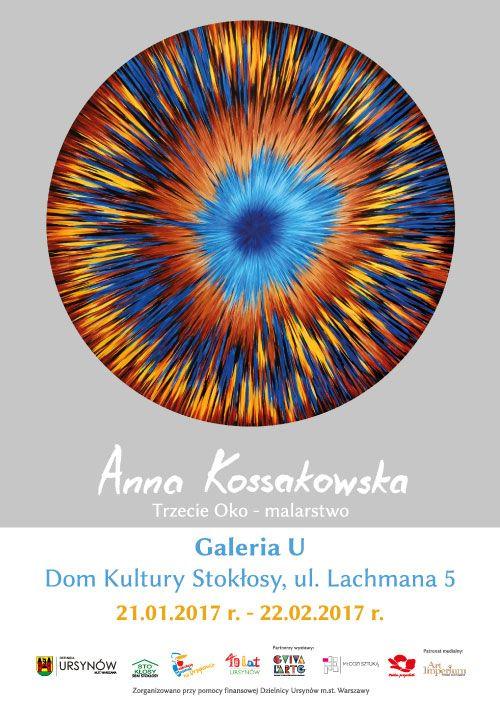 Trzecie oko - Anna Kossakowska, Galeria U - Dom Kultury Stokłosy, ul. Lechmana 5, Warszawa. Wystawa czynna do 22.02.2017 r. http://artimperium.pl/wiadomosci/pokaz/771,trzecie-oko-wystawa-malarstwa-anny-kossakowskiej-w-galerii-u#.WI_WO1PhDIU