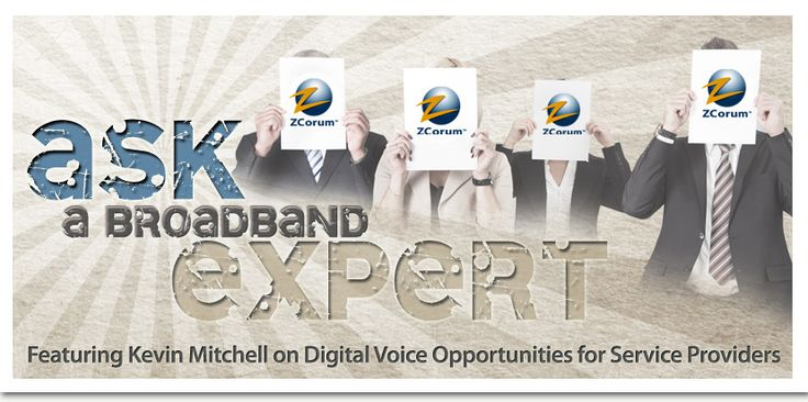 Ask a Broadband Expert – Kevin Mitchell on Digital Voice Opportunities for Service Providers
