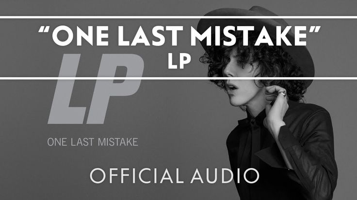 LP - One Last Mistake [Official Audio]