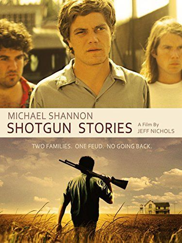 Shotgun Stories Amazon Instant Video ~ Michael Shannon,  Set in Arkansas, this poetic and powerful film directed by Jeff Nichols (Mud, Take Shelter) tracks a blood feud that erupts when two sets of half-brothers come to blows at their father's funeral. https://www.amazon.com/dp/B00MTYYC1S/ref=cm_sw_r_pi_dp_K1OExbXMT0E4E